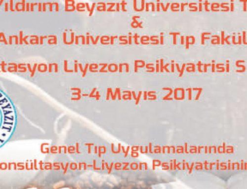 """3-4 Mayıs 2017 """"Genel Tıp Uygulamalarında Konsültasyon-Liyezon Psikiyatrisinin Yeri"""""""
