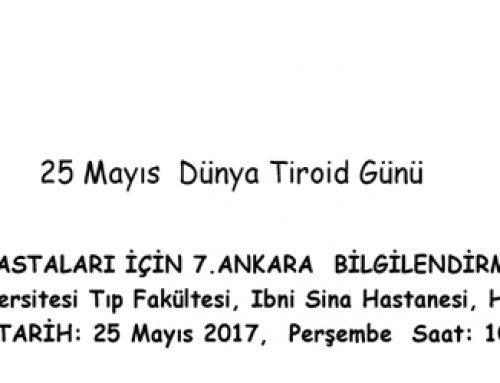 """25 Mayıs 2017 """" Tiroid Hastaları İçin 7. Ankara Bilgilendirme Toplantısı"""""""
