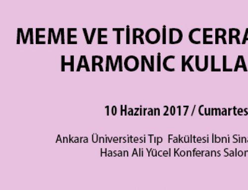 """10 Haziran 2017 """"Meme ve Tiroid Cerrahisinde Harmonic Kullanımı"""""""