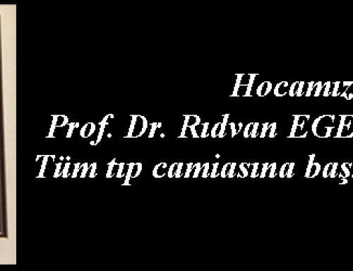 Hocamız Prof. Dr. Rıdvan EGE'yi kaybettik. Tüm tıp camiasına başsağlığı dileriz.