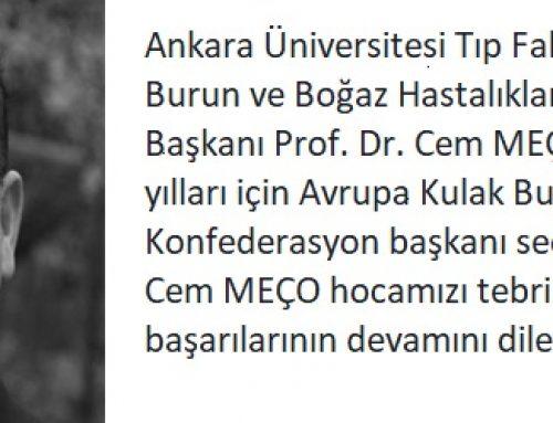 Prof. Dr. Cem MEÇO 2019-2021 yılları için Avrupa Kulak Burun Boğaz  konfederasyon başkanı seçilmiştir